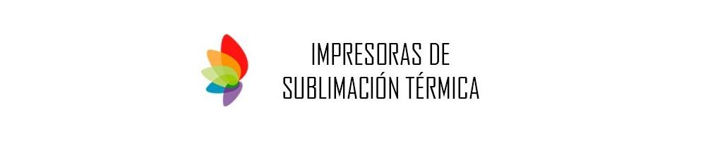 IMPRESORAS DE SUBLIMACIÓN TÉRMICA